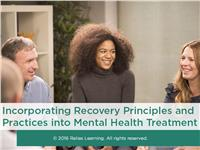 Incorporating Recovery Principles and Practices into Mental Health Treatment